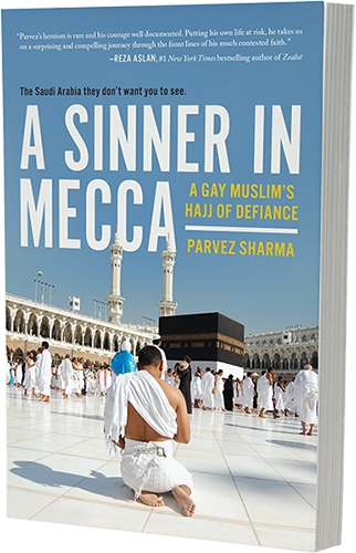 A Sinner in Mecca: A Gay Muslim's Hajj of Defiance